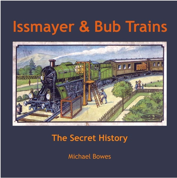 New Book on Issmayer and Bub Trains by TCS Member Michael Bowes
